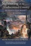 Iuniverse Sightseeing in the Undiscovered Country: Tales Retold by a Psychic BystanderT