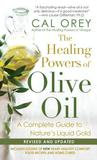 Kensington The Healing Powers Of Olive Oil:: A Complete Guide To Nature's Liquid Gold