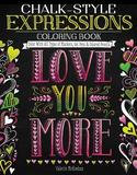 Fox Chapel Publishing Chalk-Style Expressions Coloring Book: Color With All Types of Markers, Gel Pens & Colored Pencils