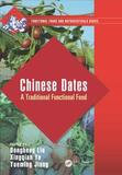 Crc Press Llc Chinese Dates: A Traditional Functional Food