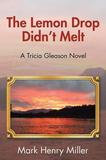 Authorhouse The Lemon Drop Didn't Melt: A Tricia Gleason Novel
