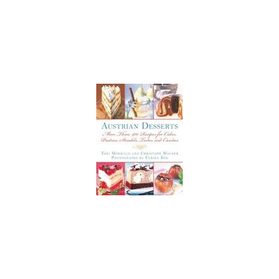 Skyhorse Publishing Austrian Desserts: More Than 400 Recipes for Cakes, Pastries, Strudels, Tortes, and Candies