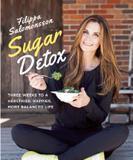 Skyhorse Publishing Sugar Detox: Three Weeks to a Healthier, Happier, More Balanced Life
