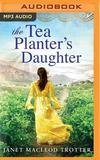 Brilliance Audio The Tea Planter's Daughter