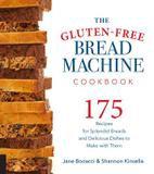 Harvard Common Press The Gluten-free Bread Machine Cookbook: 175 Splendid Breads That Taste Great, From Any Kind Of Machine