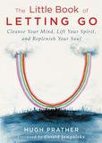 Conari Press The Little Book Of Letting Go: Cleanse Your Mind, Lift Your Spirit, And Replenish Your Soul