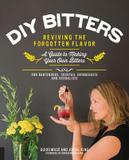 Fair Winds Press Diy Bitters: Reviving The Forgotten Flavor - A Guide To Making Your Own Bitters For Bartenders, Cocktail Enthusi