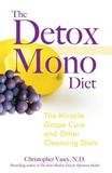 Inner Traditions Bear & Company Detox Mono Diet: The Miracle Grape Cure and Other Cleansing Diets