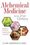 Inner Traditions Bear & Company Alchemical Medicine for the 21st Century: Spagyrics for Detox, Healing, and Longevity