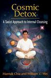 Inner Traditions Bear & Company Cosmic Detox: A Taoist Approach to Internal Cleansing