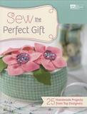 Martingale & Company Sew the Perfect Gift: 25 Handmade Projects from Top Designers