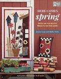 Martingale Here Comes Spring: Fresh And Fun Quilted Projects For Your Home