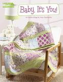 Leisure Arts Inc. Baby, It's You! 10 Quilts & Bags (Leisure Arts #5253)