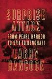 Counterpoint Surprise Attack: From Pearl Harbor To 9/11 To Benghazi
