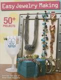 Kalmbach Publishing Company Easy Jewelry Making: 50+ Projects From The 11th Year Of Bead Style Magazine