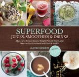 Skyhorse Publishing, Inc. Superfood Juices, Smoothies & Drinks