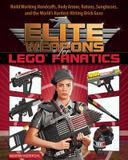 Skyhorse Publishing Elite Weapons for LEGO Fanatics: Build Working Handcuffs, Body Armor, Batons, Sunglasses, and the World's Hardest Hitting