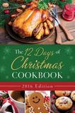 Barbour Publishing The 12 Days Of Christmas Cookbook 2016 Edition: The Ultimate In Effortless Holiday Entertaining
