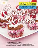 Skyhorse Publishing Low Carb High Fat Cakes and Desserts: Gluten-Free and Sugar-Free Pies, Pastries, and More