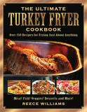 Skyhorse Publishing The Ultimate Turkey Fryer Cookbook: Over 150 Recipes for Frying Just About Anything