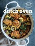 Weldon Owen Dutch Oven: Simple And Delicious Recipes For One Pot Cooking