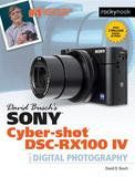 Rocky Nook David Busch's Sony Cyber-shot Dsc-rx100 Iv: Guide To Digital Photography