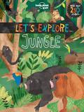 Lonely Planet Kids: Let's Explore. jungle 1st Ed.