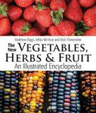 Firefly Books The New Vegetables, Herbs And Fruit: An Illustrated Encyclopedia