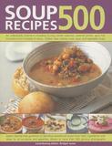 Anness Publishing Ltd 500 Soup Recipes Jones, Bridget Paperback New