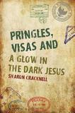 Austin Macauley Publishers Ltd Pringles, Visas and a Glow in the Dark Jesus