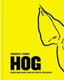Octopus Books Hog: Proper Pork Recipes From The Snout To The Squeak