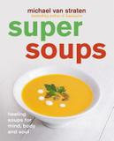 Octopus Books Super Soups: Healing Soups For Mind, Body And Soul