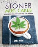 Octopus Books Stoner Mug Cakes: Get Baked With Weed Cakes That Are Made In The Microwave!