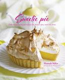 Ryland Peters & Small Sweetie Pie: Deliciously Indulgent Recipes for Dessert Pies, Tarts and Flans