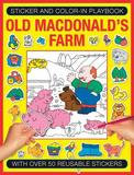 Armadillo Sticker And Color-in Playbook: Old Macdonald's Farm: With Over 50 Reusable Stickers