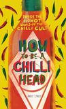 Pavilion How to be A Chilli Head