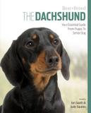 Magnet & Steel The Dachshund: Your Essential Guide From Puppy To Senior Dog