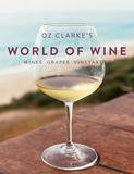 Pavilion Oz Clarke's World Of Wine: Wines Grapes Vineyards