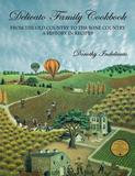 Wine Appreciation Guild Delicato Family Cookbook: From the Old Country to the Wine Country, a History in Recipes