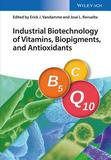 Industrial Biotechnology of Vitamins, Pigments, and Antioxidants