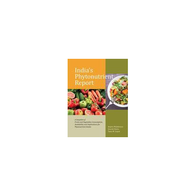 Academic Foundation India s Phytonutrient Report: A Snapshot Of Fruits And Vegetables Consumption, Availability And Implications For Phytonutrient In