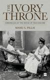 Harpercollins Publishers, India Ivory Throne: Chronicles of the House of Travancore