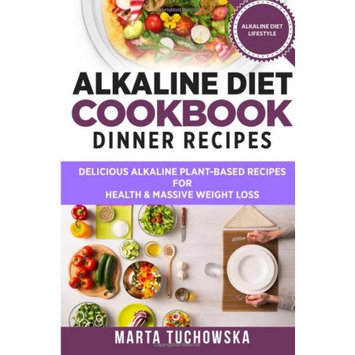 Createspace Publishing Alkaline Diet Cookbook: Dinner Recipes: Delicious Alkaline Plant-Based Recipes for Health & Massive Weight Loss