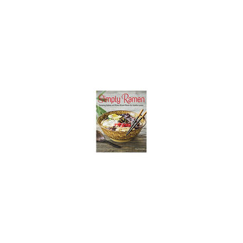 Simply Ramen: A Complete Course in Preparing Ramen Meals at Home (Hardcover) (Amy Kimoto-kahn)