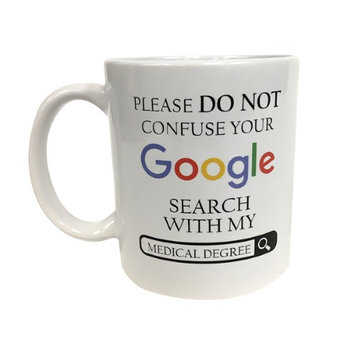 Mypartyshirt Please Do Not Confuse Your Google Search With My Medical Degree Coffee Mug Tea