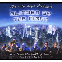 Fye Blinded By the Night by The City Boys Allstars