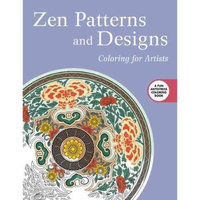 Zen Patterns and Designs: Coloring for Artists