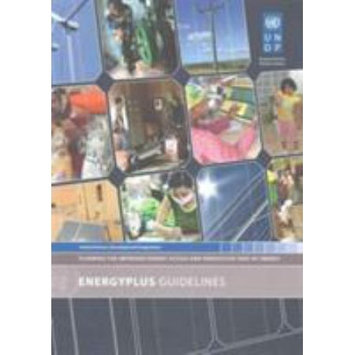 United Nations Un Energyplus Guidelines: Planning for Improved Energy Access and Productive Uses of Energy