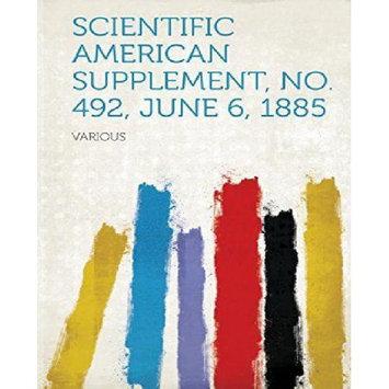 Hardpress Publishing Scientific American Supplement, No. 492, June 6, 1885