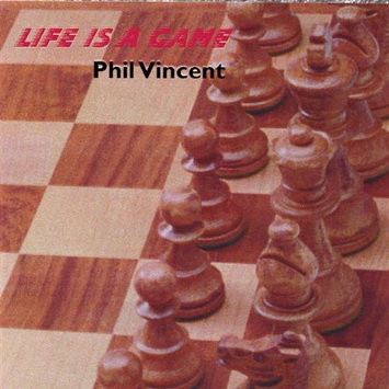 Phil Vincent Life Is a Game